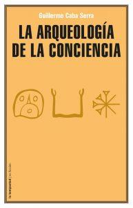 La arqueología de la conciencia